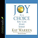 Joy Is a Choice You Can Make Today | Kay Warren