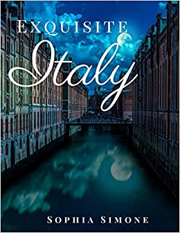 Amazon Com Exquisite Italy A Beautiful Photography Coffee Table