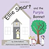 Ellie Smart and the Purple Bonnet, John Nokovic, 1495426734