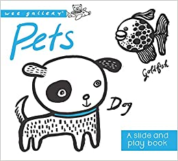 Pets: A Slide and Play book (Wee Gallery)