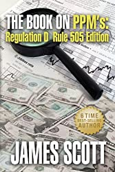 The Book on PPMs, Regulation D Rule 505 Edition (New Renaissance Series on Corporate Strategies 4) (English Edition)