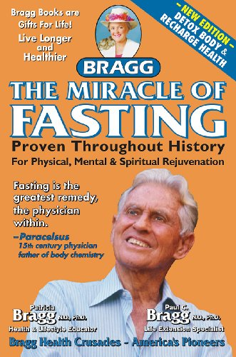 The Miracle of Fasting - Proven Throughout History by [Bragg, Paul C., Bragg, Patricia]