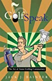img - for Golfspeak: The Art of Inane Golfing Commentary book / textbook / text book