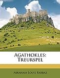 Agathokles, Abraham Louis Barbaz, 1179041011