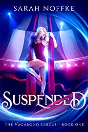 Suspended: A Dream Traveler Adventure (Vagabond Circus Book 1)
