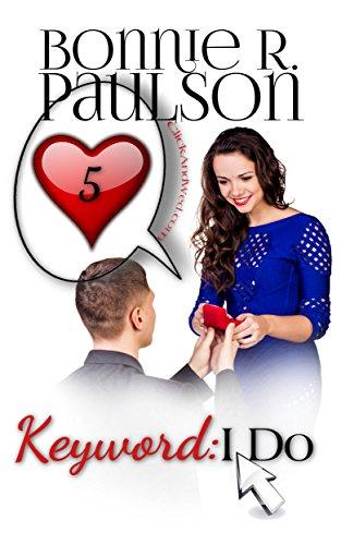 Keyword: I Do (ClickandWed.com Series Book 5)