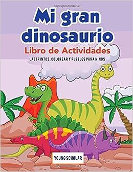 Mi Gran Dinosaurio Libro De Actividades Laberintos