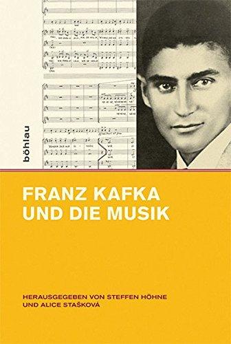 Franz Kafka Und Die Musik (Intellektuelles Prag Im 19. Und 20. Jahrhundert) (German Edition) pdf epub