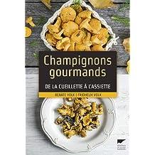 Champignons gourmands: De la cueillette à l'assiette