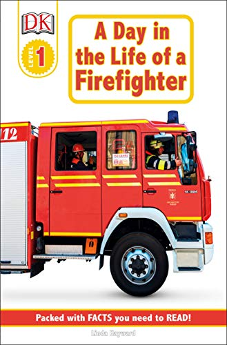 DK Readers: Jobs People Do -- A Day in a Life of a Firefighter (Level 1: Beginning to Read) (DK Readers Level 1) (Community Helpers List From A To Z)