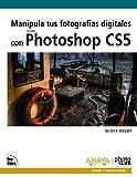 img - for Manipula tus fotografias digitales con Photoshop CS5 / The Adobe Photoshop CS5 Books for Digital Photographers (Spanish Edition) by Scott Kelby (2011-02-15) book / textbook / text book