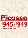 img - for Picasso 1945-1949: l'ere du renouveau by Musee Picasso (2009-06-08) book / textbook / text book