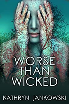 WORSE THAN WICKED by [Jankowski, Kathryn]