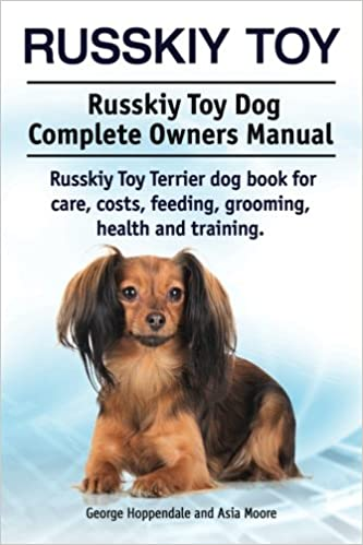 Russkiy Toy Russkiy Toy Dog Complete Owners Manual Russkiy Toy