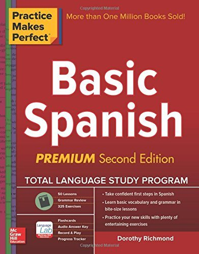 Read Online By Dorothy Richmond - Practice Makes Perfect Basic Spanish, Second Edition: (Beginner) (2nd Edition) (2015-06-23) [Paperback] pdf