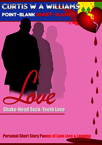 LOVE Shake-Head Suck-Teeth Love: Personal Short Story Poems about ...