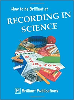 Book How to Be Brilliant at Recording in Science by N. Burton (1995-03-03)