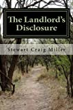 The Landlord's Disclosure, Stewart Miller, 1468173707