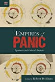 Empires of Panic: Epidemics and Colonial Anxieties