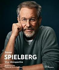 Steven Spielberg : Une rétrospective par Richard Schickel
