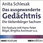 Das ausgewanderte Gedächtnis: Die Siebenbürger Sachsen | Anita Schlesak