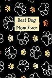Best Dog Mom Ever: Dog Mom