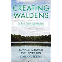 Creating Waldens: An East-West Conversation on the American Renaissance