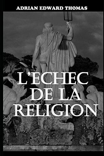 L'échec de la religion (French Edition)