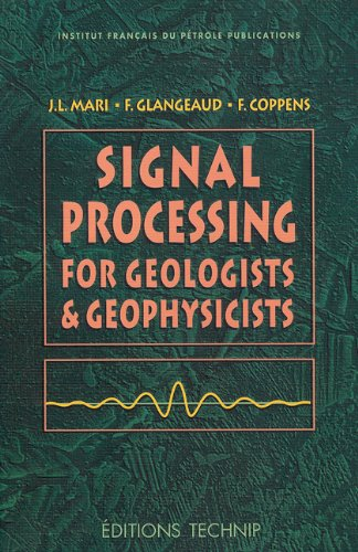 Signal processing for geologists & geophysicists (Anglais) Relié – 1 janvier 1999 Jean-Luc Mari Francois Glangeaud Editions Technip 2710807521