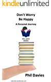 Don't Worry Be Happy: A Personal Journey (Bite-Sized Books Book 12)