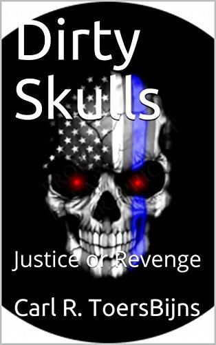 Download for free Dirty Skulls: Justice or Revenge