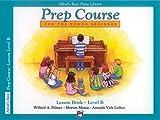Alfred's Basic Piano Prep Course Lesson Book, Bk B (Alfred's Basic Piano Library)
