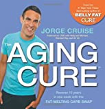 The Aging Cure, Jorge Cruise, 1401937152