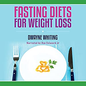 Fasting Diets: For Weight Loss Hörbuch