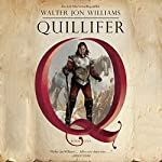 Quillifer: Quillifer, Book 1 | Walter Jon Williams