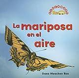 La Mariposa en el Aire, Dana Meachen Rau, 0761424164