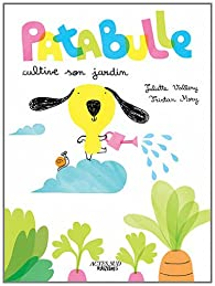 Patabulle cultive son jardin par Juliette Valléry