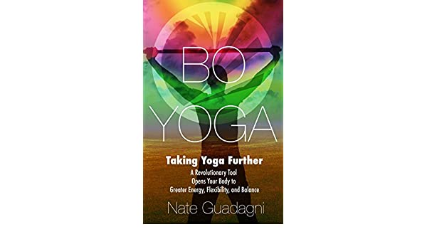 Bo Yoga: Taking Yoga Further: A Revolutionary Tool Opens ...