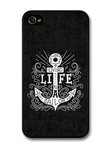 Living Life as a Sailor Quote on Anchor in Black and White Illustration case for iPhone 4 4S