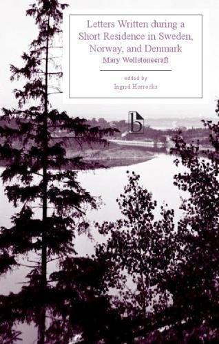 Letters Written during a Short Residence in Sweden, Norway, and Denmark (Broadview Editions)