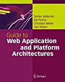 img - for Guide to Web Application and Platform Architectures (Springer Professional Computing) book / textbook / text book