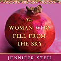 The Woman Who Fell from the Sky: An American Journalist in Yemen Audiobook by Jennifer Steil Narrated by Jennifer Steil