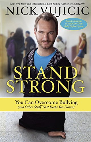 Stand Strong: you can overcome Bullying and other stuff that keeps you down