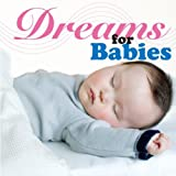Dreams for Babies ~天才児を育てる赤ちゃんの為の睡眠音楽~