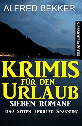 Krimis für den Urlaub: Sieben Romane in einem Buch - 1192 Seiten Cassiopeiapress Thriller Spannung. (German Edition)