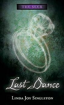 Last Dance (The Seer Series) by [Singleton, Linda Joy]