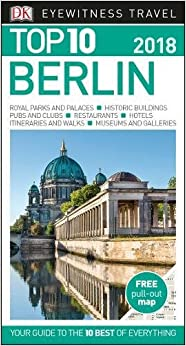 Top 10 Berlin: 2018 (DK Eyewitness Travel Guide)