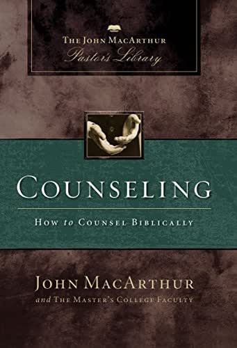 Counseling: How to Counsel Biblically (MacArthur Pastor's Library)