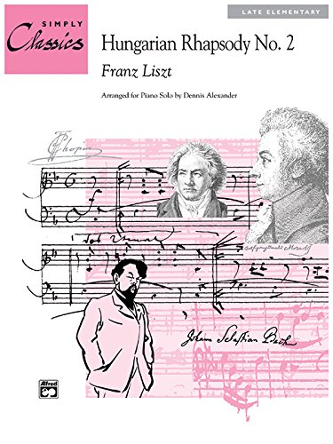 Hungarian Rhapsody No. 2: Sheet (Simply Classics Solos) - Hungarian Rhapsody No 2 Score