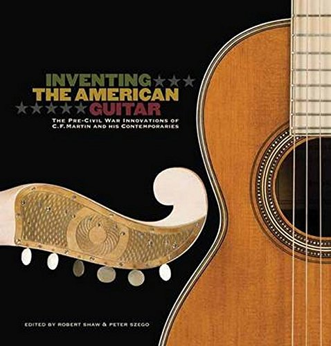 Inventing the American Guitar: The Pre-Civil War Innovations of C.F. Martin and His Contemporaries ebook